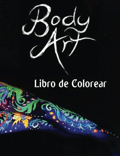 Body Art Libro de Colorear: En este A4 de 50 paginas para colorear adulto, hemos preparado una fantastica coleccion de imagenes del arte del cuerpo para el color