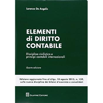 Elementi Di Diritto Contabile. Disciplina Civilistica E Principi Contabili Internazionali
