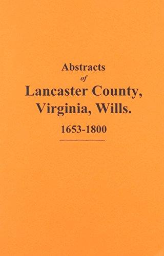 Abstracts of Lancaster County, Va, Wills, 1653-1800 por Ida J. Lee