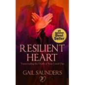 Resilient Heart: Transcending the Death of Your Loved One (English Edition)