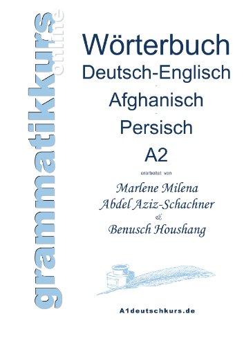 Wrterbuch deutsch englisch afghanisch persisch niveau a2 wrterbuch deutsch englisch afghanisch persisch niveau a2 lernwortschatz fr die integrations deutschkurs teilnehmerinnen aus afghanistan und iran niveau fandeluxe Image collections