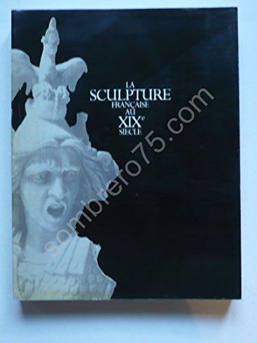 La sculpture française au xixe siecle/[exposition] ; galeries nationales du grand palais, paris, 1