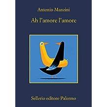 Ah l'amore l'amore (Il vicequestore Rocco Schiavone Vol. 15)