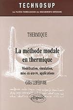 La méthode modale en thermique - Modélisation, simulation, mise en oeuvre, applications de Gilles Lefebvre