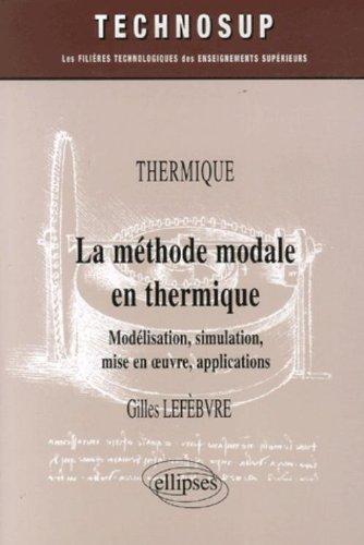 La méthode modale en thermique : Modélisation, simulation, mise en oeuvre, applications