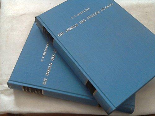 Die Inseln des Stillen Oceans. Eine geographische Monographie. ---- Beide Bände ----- Melanesien und Neuseeland + Polynesien und Mikronesien. -