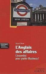 L'anglais des affaires : L'essentiel pour parler business ! by Stuart Dean (2009-04-22)