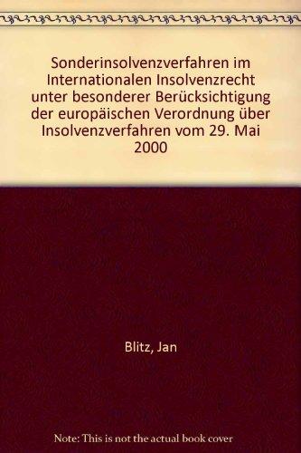 Sonderinsolvenzverfahren im Internationalen Insolvenzrecht unter besonderer Berücksichtigung der europäischen Verordnung über Insolvenzverfahren vom 29. Mai 2000