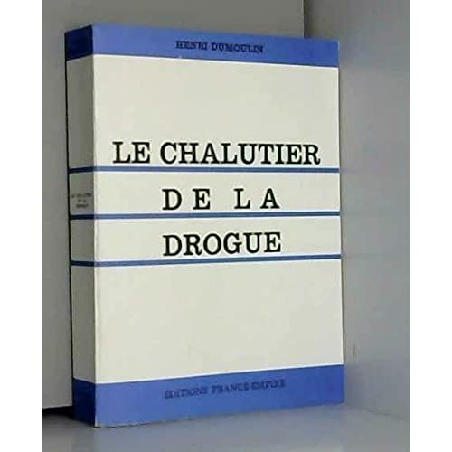 Le chalutier de la drogue - editions France-empire 1975