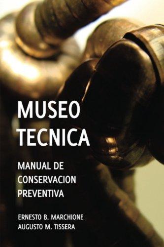 Manual de Conservacion Preventiva  -  Museotecnica por Ernesto Marchione