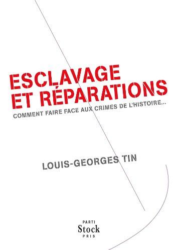 Esclavage et réparations: Comment faire face aux crimes de l'histoire ...