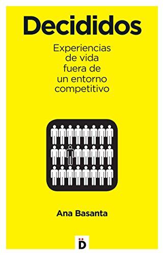 Decididos: 10 experiencias de vida fuera de un entorno competitivo (Crecimiento personal)