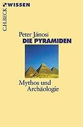 Die Pyramiden: Mythos und Archäologie