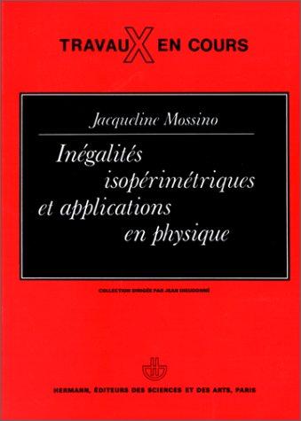 Inégalités isopérimétriques et applications en physique par Jacqueline Mossino