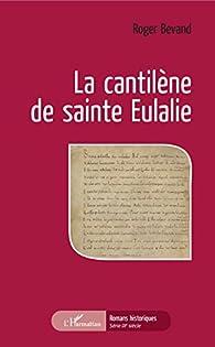 La cantilène de sainte Eulalie par Roger Bevand