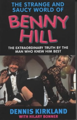 book cover of The Strange and Saucy World of Benny Hill