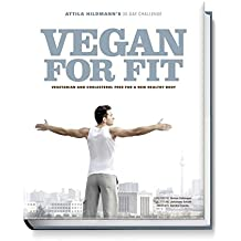 Vegan for Fit. Attila Hildmann's 30-Day Challenge : English edition