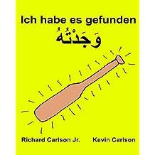 Ich habe es gefunden : Ein Bilderbuch für Kinder Deutsch-Golf Arabisch (Zweisprachige Ausgabe) (www.rich.center)