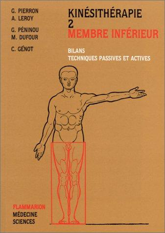 kinésithérapie, tome 2 : membre inférieur