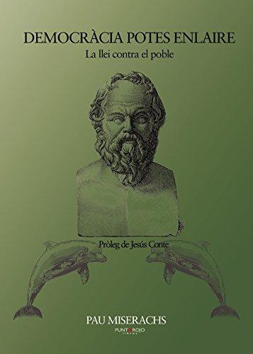 Democràcia potes enlaire (Catalan Edition) por Pau  Miserachs  Sala