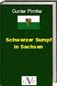 Schwarzer Sumpf in Sachsen von [Pirntke, Gunter]
