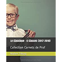 Le Classique - 6 Classes (2017-2018): Collection Carnets de Prof