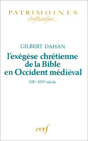 L'Exégèse chrétienne de la Bible en Occident médiéval : XIIe-XIVe siècle