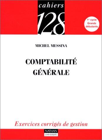 Comptabilité générale : Exercices corrigés de gestion, 1er cycle, grands débutants