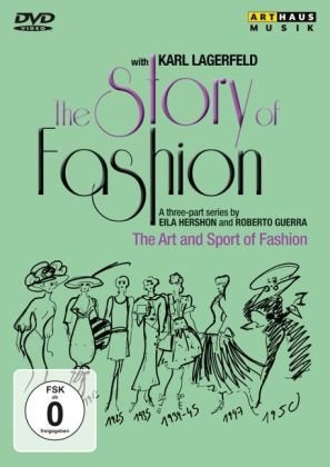 The Story of Fashion - The Art and Sport of Fashion (Mode Karl Lagerfeld)