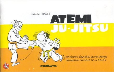 Atémi :Ju-Jitsu. Ceintures blanche, jaune, orange