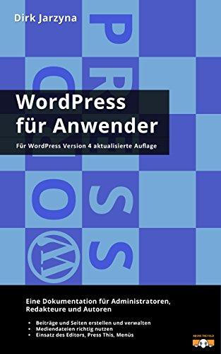 WordPress für Anwender: Eine Dokumentation für Administratoren, Redakteure und Autoren