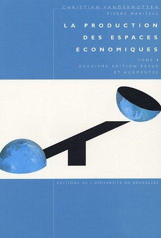 La production des espaces économiques : Tome 1 par Christian Vandermotten