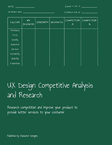 UX Design Competitive Analysis and Research: Research competition and improve your product to provide better services to your costumer