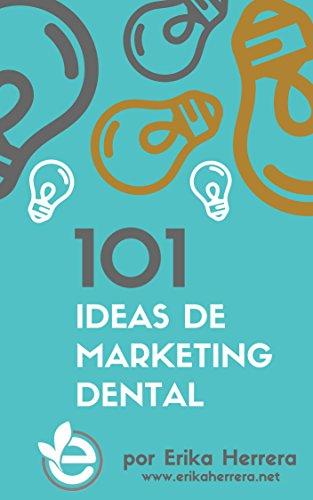 Erika Herrera - 101 Ideas de Marketing Dental