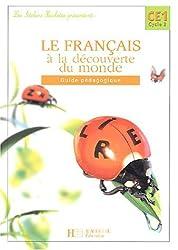 Le Français à la découverte du monde : CE1 (guide pédagogique) by Martine Géhin (2004-06-16)