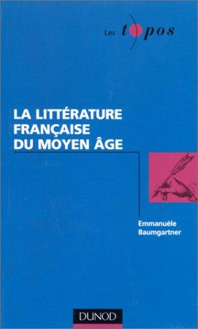 La littérature française du Moyen âge par Emmanuèle Baumgartner