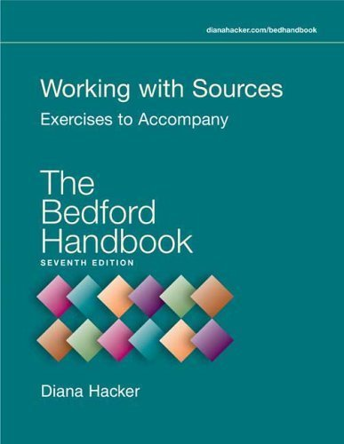 Working with Sources: Exercises to Accompany The Bedford Handbook by Diana Hacker (2006-03-31)