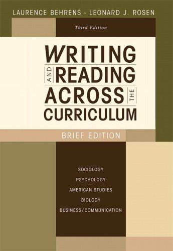 Writing and Reading Across the Curriculum, Brief Edition (3rd Edition) by Laurence Behrens (2008-09-21)