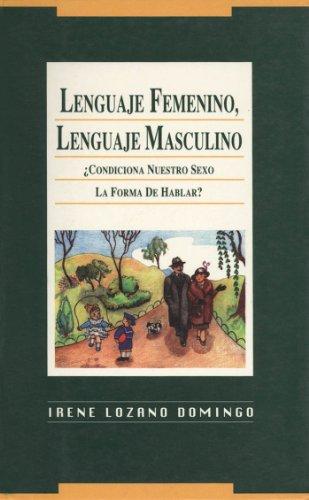 Lenguaje Femenino, Lenguaje Masculino. condiciona nuestro sexo la forma de hablar por Irene Lozano