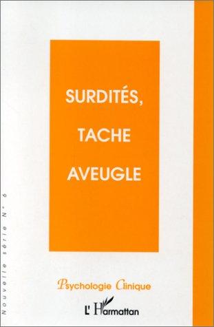 PSYCHOLOGIE CLINIQUE NOUVELLE SERIE NUMERO 6 HIVER 1998 : SURDITE, TACHE AVEUGLE par Collectif