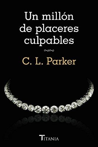 Un millón de placeres culpables (Titania sombras) por C.L. Parker