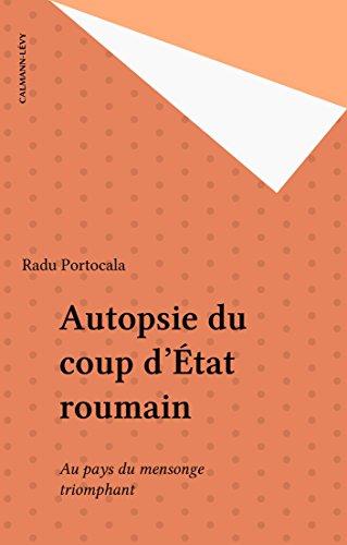 Autopsie du coup d'État roumain: Au pays du mensonge triomphant
