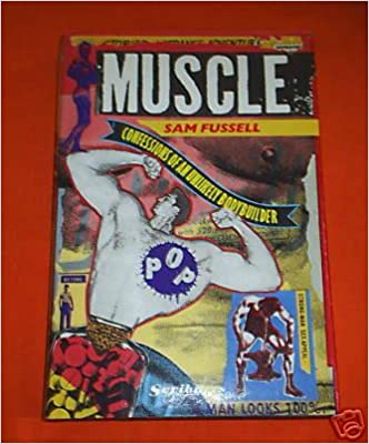 Book Muscle: Confessions Of An Unlikely Bodybuilder