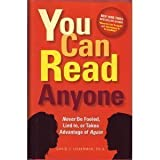 You Can Read Anyone (Never Be Fooled, Lied To, or Taken Advantage of Again) by David J. Lieberman (2007-12-24)