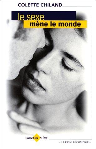 Le sexe mène le monde par Colette Chiland