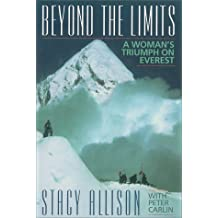 Beyond the Limits: A Woman's Triumph on Everest by Stacy Allison (1999-07-06)