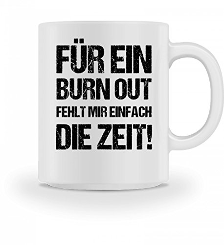 Hochwertige Tasse - Spruch Für Ein Burnout Fehlt -