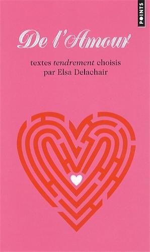 de L'Amour. Textes Tendrement Choisis Par Elsa Delchair