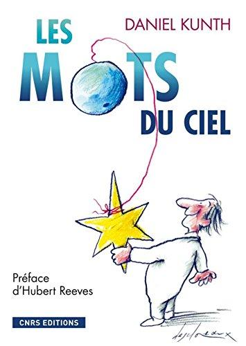 Les Mots du ciel: préface d'Hubert Reeves