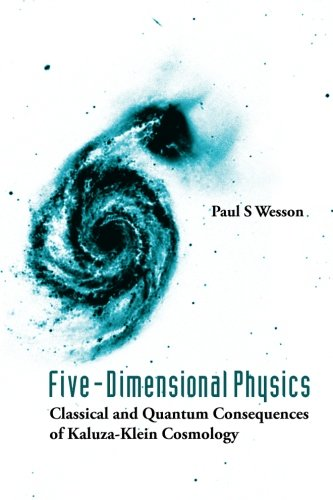 Five-Dimensional Physics: Classical And Quantum Consequences Of Kaluza-Klein Cosmology por Paul S Wesson